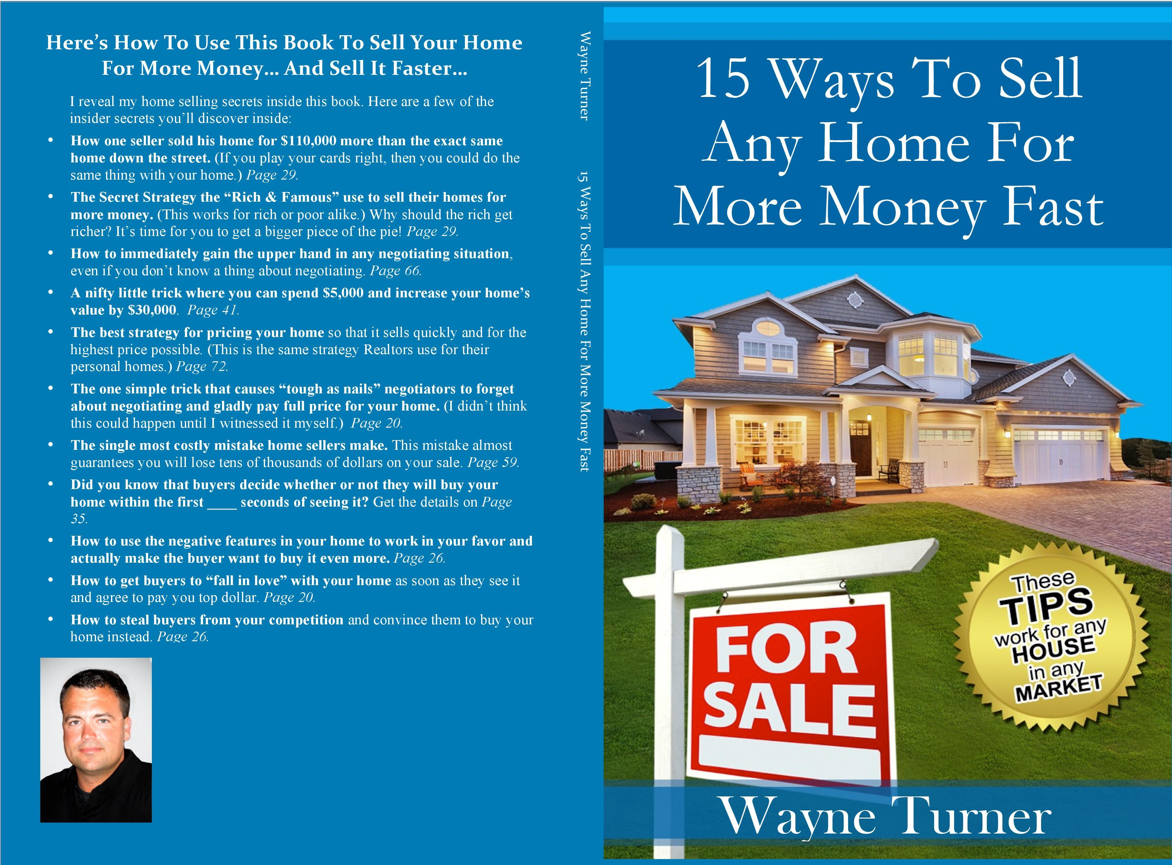15 ways to sell any home for more money fast by yourself by wayne turner. Black Bedroom Furniture Sets. Home Design Ideas