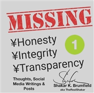 Missing Honesty Integrity Transparency I: Thoughts, Social Media Writings & Posts of Shakar K. Brumfield cover image