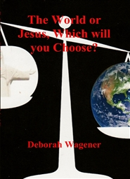 The World or Jesus, Which will you Choose? cover image