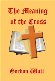 The Meaning of the Cross cover image