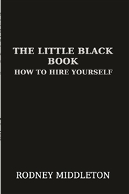 The Little Black Book to Hire Yourself cover image