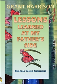 Lessons Learned at My Father's Side cover image