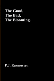 The Good, The Bad, The Blooming. cover image