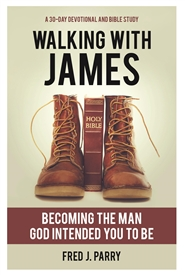 Walking With James: Becoming The Man God Intended You To Be cover image