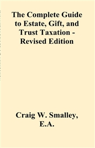 The Complete Guide to Estate, Gift, and Trust Taxation - Revised Edition cover image