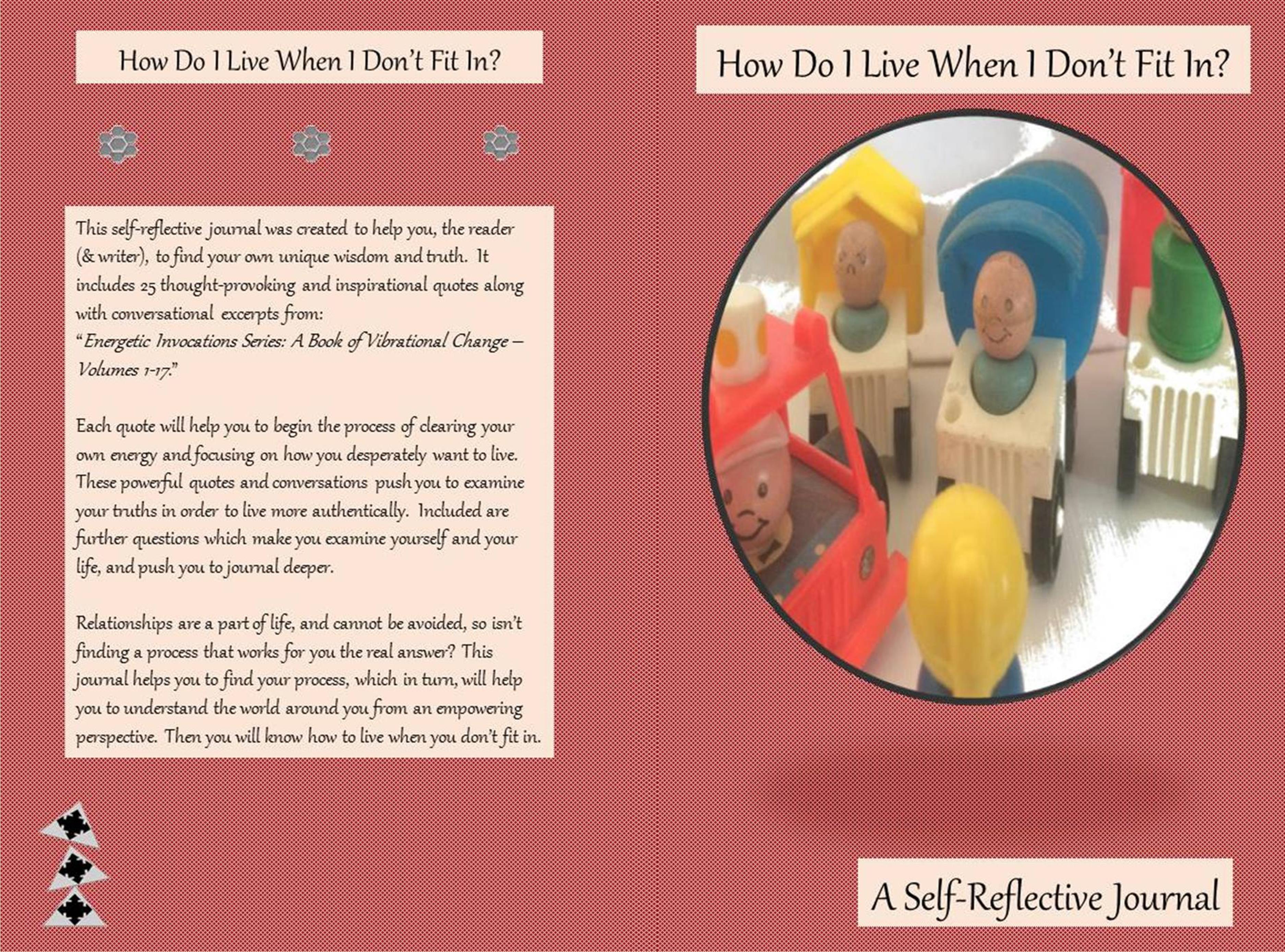 How Do I Live When I Dont Fit In A Self Reflective Journal By