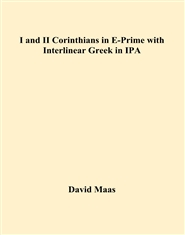 I and II Corinthians in E-Prime with Interlinear Greek in IPA cover image