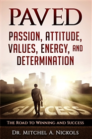PAVED Passion, Attitude, Values, Energy, and Determination cover image