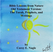 Bible Lessons from Nature Old Testament Version: The Torah, Prophets, and Writings cover image