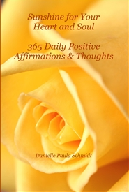Sunshine for Your Heart and Soul ~ 365 Daily Positive Affirmations & Thoughts (Perfect Bound) cover image