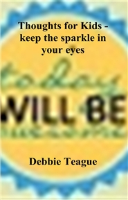 Thoughts for Kids - keep the sparkle in your eyes cover image