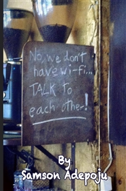 No, we don't have WiFi. Talk to each other! cover image