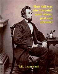 How tall was Abe Lincoln? (and others, past and present) cover image