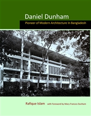 Daniel Dunham Pioneer of Modern Architecture in Bangladesh cover image