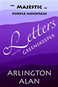 "THE MAJESTIC OF PURPLE MOUNTAIN ""Letters from the Greenskeeper"" cover image"