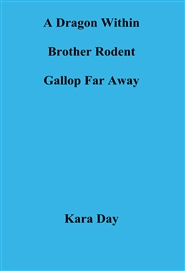 A Dragon Within Brother Rodent Gallop Far Away cover image