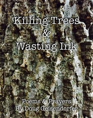 Killing Trees & Wasting Ink cover image