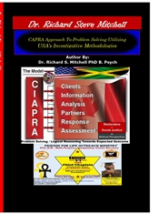 Dr. Richard Steve Mitchell's CAPRA Approach To Problem Solving Utilizing USA's Federal Bureau of Investigative Methodologies                                                  cover image