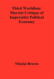 Third Worldism: Marxist Critique of Imperialist Political Economy cover image