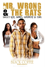 "MR. WRONG AND THE RATS-RELOADED- ""Sweet Ray, Sonya, Shuntay & Tina"" Time Will Reveal short story 2 cover image"