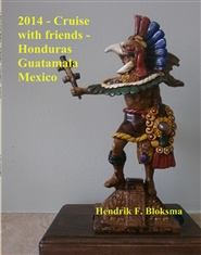 2014 - Cruise with friends - Honduras Guatamala Mexico cover image