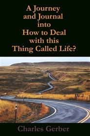 A Journal and Journey in How to Deal with this Thing Called Life cover image