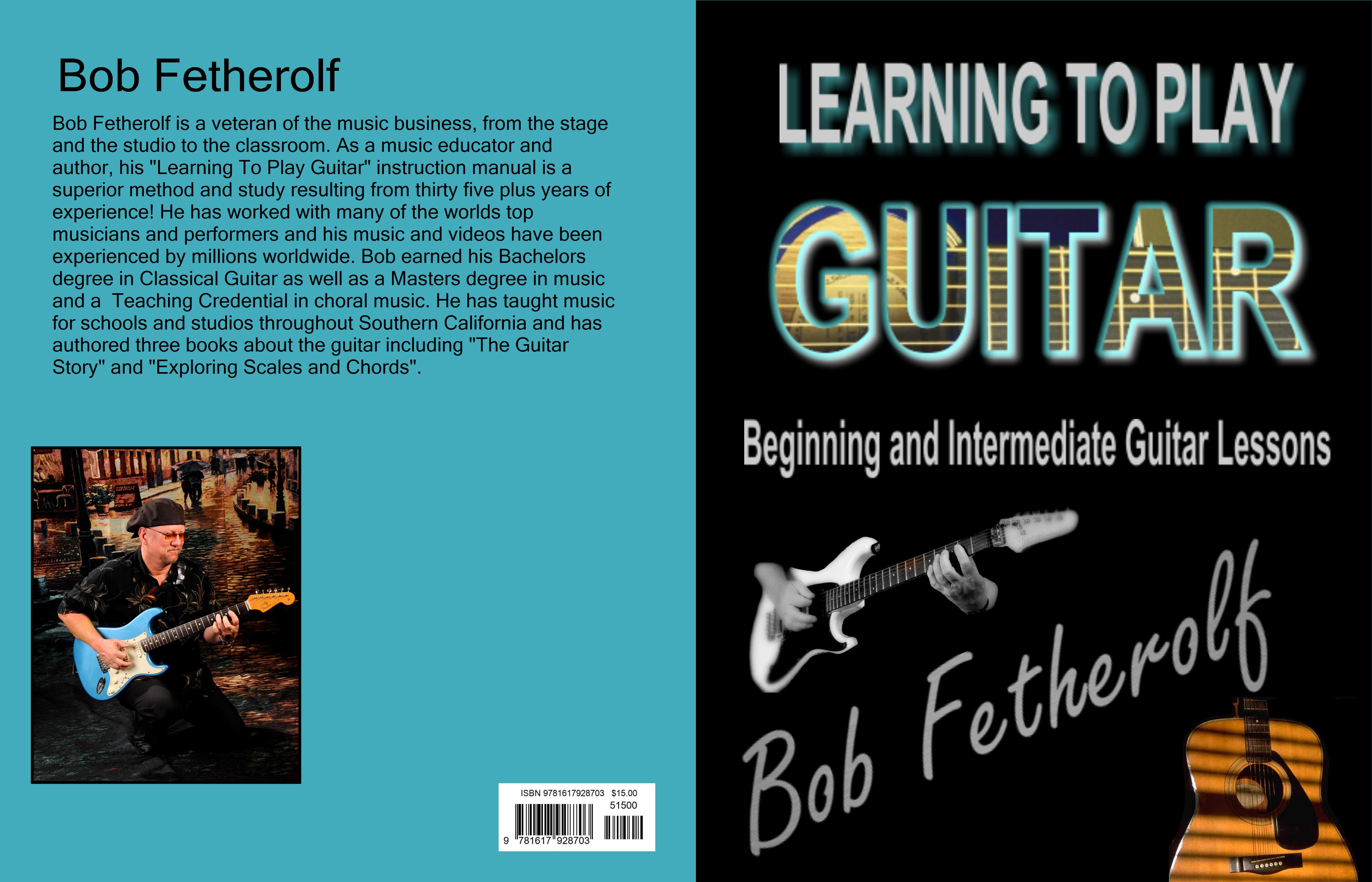 learning to play guitar beginning and intermediate guitar lessons by bob fetherolf. Black Bedroom Furniture Sets. Home Design Ideas