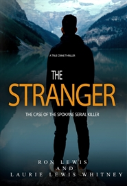 THE STRANGER the case of the Spokane serial killer cover image