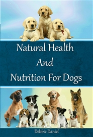 Natural Health And Nutrition For Dogs 6x9 cover image