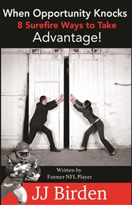 When Opportunity Knocks, 8 Surefire Ways to Take Advantage! cover image