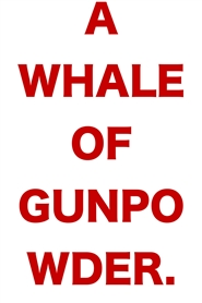 A WHALE OF GUNPOWDER - A CLASSICAL INTERPRETATION cover image