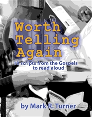 Worth Telling Again: 10 scripts from the Gospels to read aloud cover image