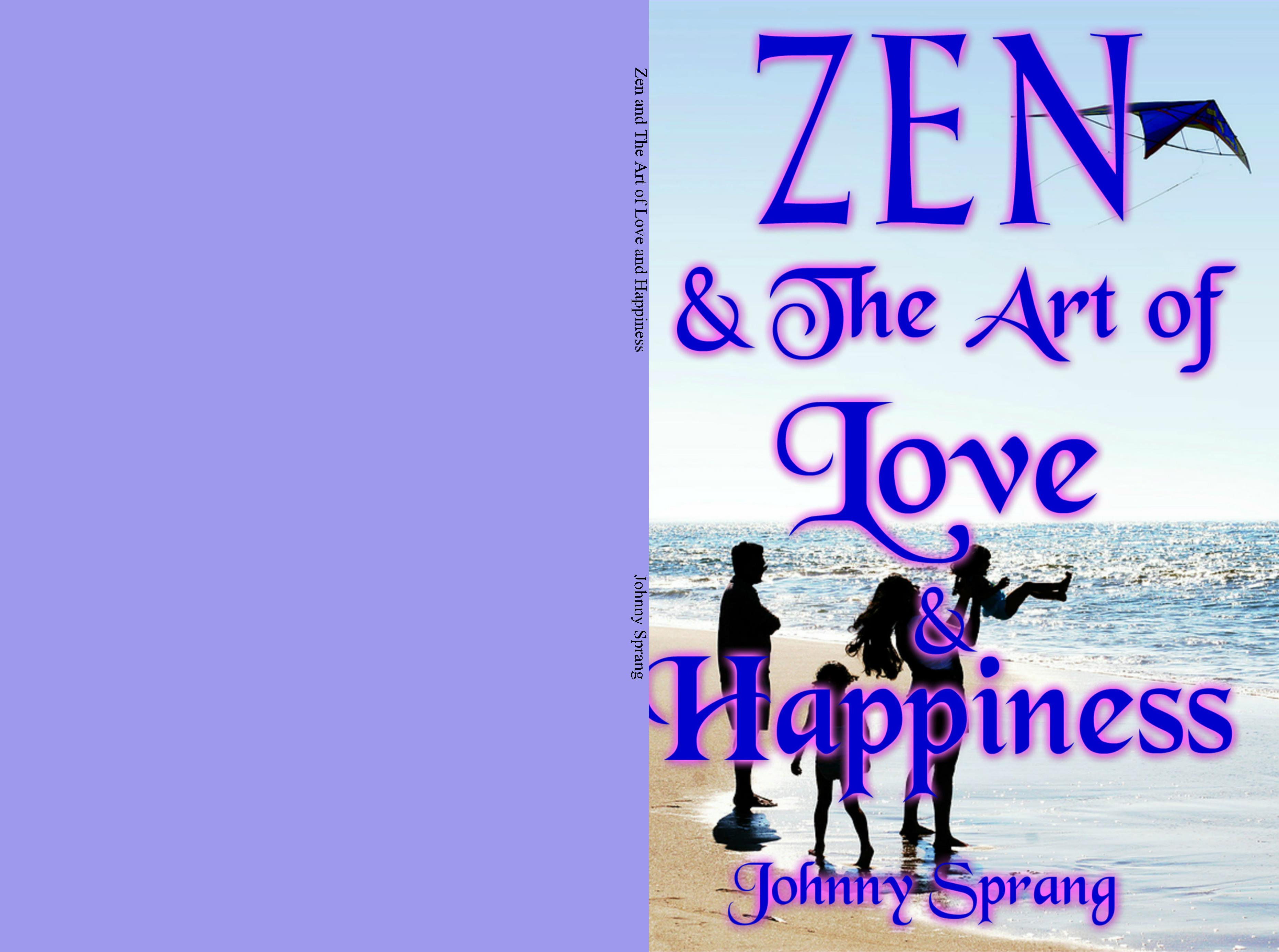 Zen and The Art of Love and Happiness cover image