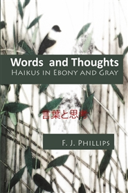 Words and Thoughts: Haikus in Ebony and Gray cover image