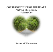 CORRESPONDENCE OF THE HEART Poetry & Photography Volume One cover image