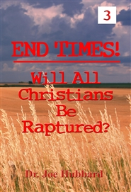 END TIMES Will All Christians Be Raptured? cover image