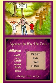 Experience the Way of the Cross; Children walk, see, smell, touch, taste and hear along the way. cover image