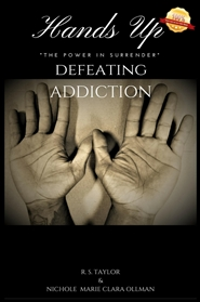 HANDS UP: The Power of Surrender  Defeating Addiction  by
