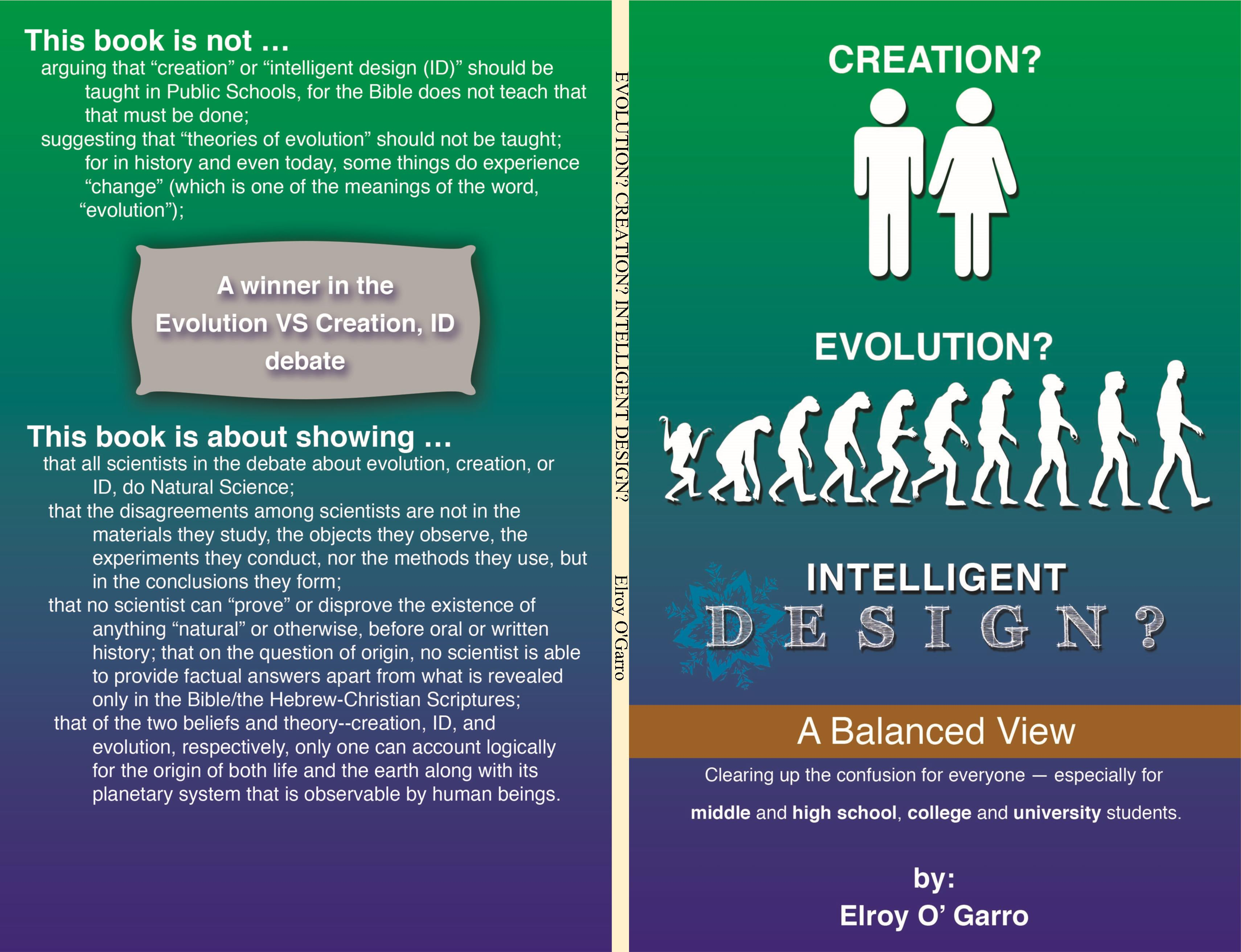 evolution and intelligent design Creationist richard b bliss used the phrase creative design in origins: two models: evolution, creation (1976), and in origins: creation or evolution (1988) wrote that while evolutionists are trying to find non-intelligent ways for life to occur, the creationist insists that an intelligent design must have been there in the first place.