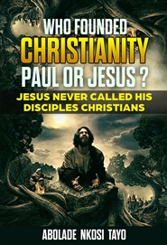 WHO FOUND CHRISTIANITY PAUL OR JESUS? NEW 2019 REVISED, EXPANDED EDITION cover image