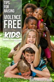 Tips for Raising Violence-Free Kids cover image