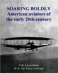 SOARING BOLDLY American aviators of the early 20th century cover image