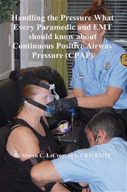 Handling the Pressure What Every Paramedic and EMT should know about Continuous Positive Airway Pressure (CPAP) cover image