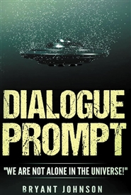"Dialogue Prompt ""WE ARE NOT ALONE IN THE UNIVERSE!"" cover image"
