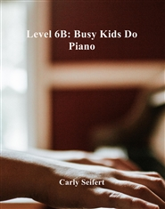 Busy Kids Do Piano: Level 6B cover image