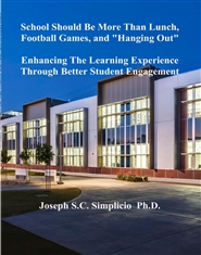 "School Should Be More Than Lunch, Football Games, and ""Hanging Out"":Enhancing The Learning Experience Through Better Student Engagement  cover image"