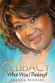 Celibacy: What Was I Thinking? cover image