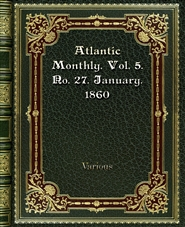 Atlantic Monthly. Vol. 5. No. 27. January. 1860 cover image