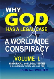 WHY GOD HAS A LEGAL CASE - VOLUME I. cover image