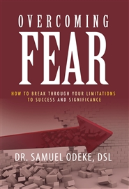 Overcoming Fear: How to Break Through Your Limitations to Success and Significance. cover image